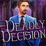 Deadly Decision