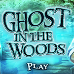 Ghost in the Woods