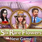 Six Rare Flowers