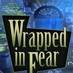 Wrapped in Fear